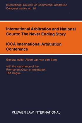 International Arbitration and National Courts: The Never Ending Story, ICCA International Arbitration Conference, New Delhi, 20