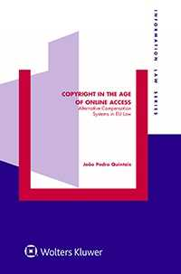 Copyright in the Age of Online Access. Alternative Compensation Systems in EU Law by QUINTAIS