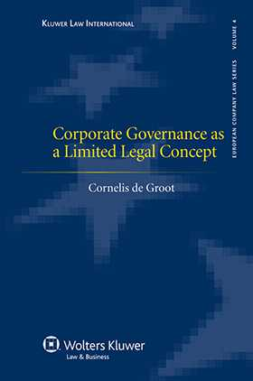 Corporate Governance as a Limited Legal Concept by Cornelis De Groot