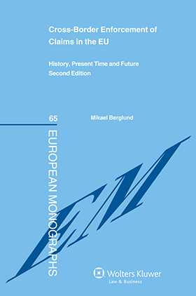 Cross-Border Enforcement of Claims in the EU: History, Present Time and Future - Second edition by Mikael Berglund