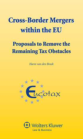 Cross Border Mergers Within the EU. Proposals to Remove the Remaining Tax Obstacles