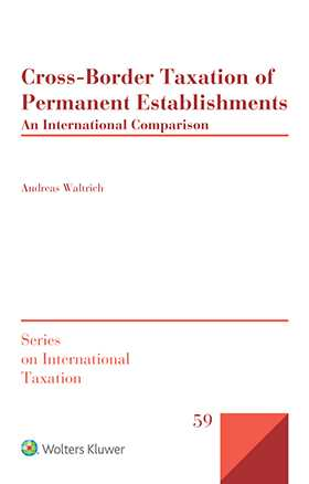 Cross-Border Taxation of Permanent Establishments: An International Comparison