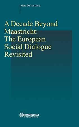 A Decade Beyond Maastricht: The European Social Dialogue Revisited
