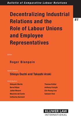 Decentralizing Industrial Relations and the Role of Labor Unions and Employee Representatives by