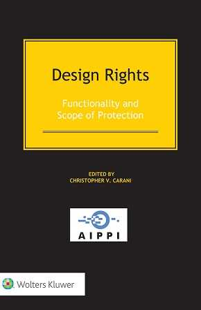 Design Rights. Functionality and Scope of Protection by CARANI