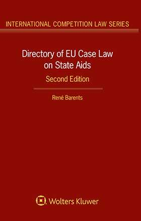 Directory of EC Case Law on State Aid, Second Edition by Rene Barents