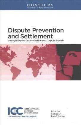 Dispute Prevention and Settlement Through Expert Determination and Dispute Boards