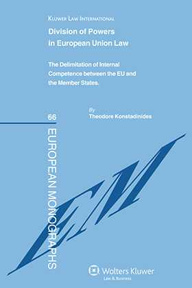 Division of Powers in European Union Law:The Delimitation of Internal Competences between the EU and the Member States