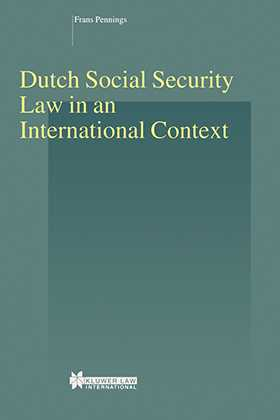 Dutch Social Security Law in an International Context