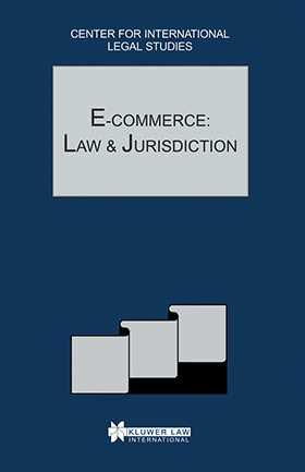 E-Commerce: Law and Jurisdiction: Comparative Law Yearbook of International Business - Special Issue 2002