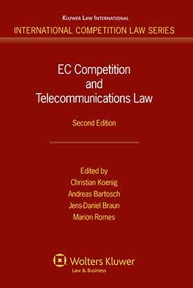 EC Competition and Telecommunications Law, 2nd edition by Christian Koenig, Andreas Bartosch, Jens-Daniel Braun, M. Romes