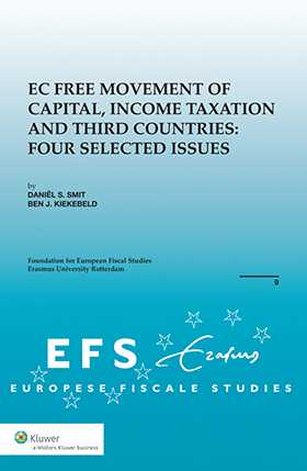 EC Free Movement of Capital, Income Taxation & Third Countries. Four Selected Issues by D.S Smit, B. J. Kiekebeld, Foundation for European Fiscal Studies