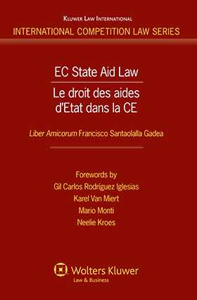 EC State Aid Law: Liber Amicorum in Honour Francisco Santaolalla by