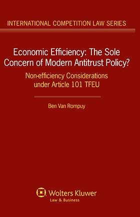 Economic Efficiency: The Sole Concern of Modern Antitrust Policy? Non-efficiency Considerations under Article 101 TFEU