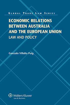 Economic Relations between Australia and the European Union: Law and Policy