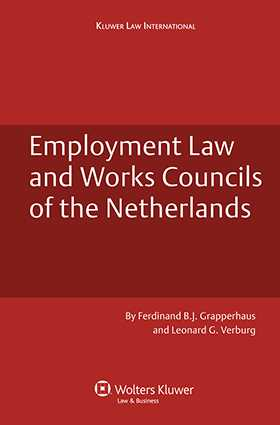 Employment Law and Works Councils in the Netherlands by Ferdinand B.J. Grapperhaus, Leonard G. Verburg