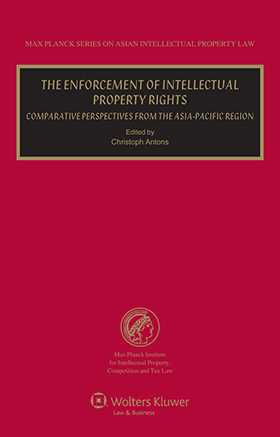 The Enforcement of Intellectual Property Rights. Comparative Perspectives from the Asia-Pacific Region