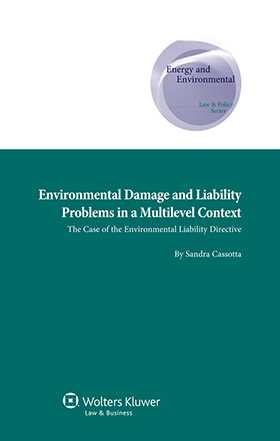 Environmental Damage and Liability Problems in a Multilevel Context. The Case of the Environmental Liability Directive