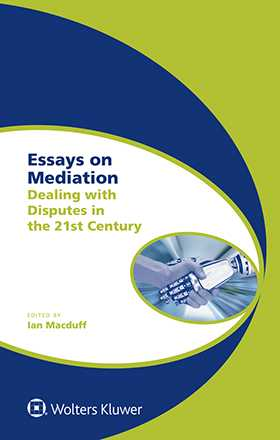 Essays on Mediation: Dealing with Disputes in the 21st Century by MACDUFF