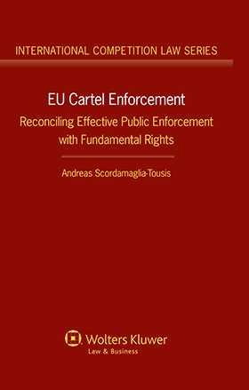 EU Cartel Enforcement: Reconciling Effective Public Enforcement with Fundamental Rights