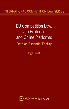 EU Competition Law, Data Protection and Online Platforms: Data as Essential Facility by GRAEF