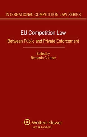 EU Competition Law. Between Public and Private Enforcement by