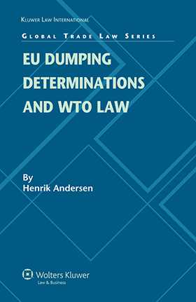 EU Dumping Determinations and WTO Law by Henrik Andersen
