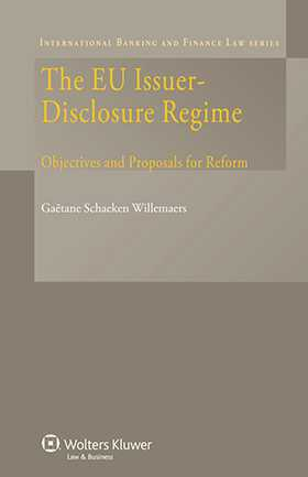 The EU Issuer- Disclosure Regime: Objectives and Proposals for Reform