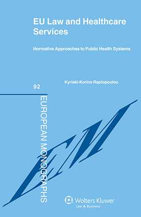 EU Law and Healthcare Services. Normative Approaches to Public Health Systems