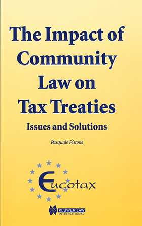 The Impact of Community Law on Tax Treaties - Issues and Solutions