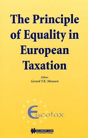 EUCOTAX Series on European Taxation: The Principle of Equality in European Taxation