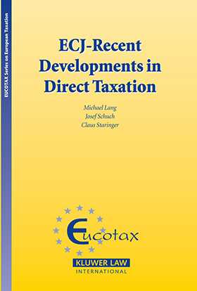 ECJ-Recent Developments in Direct Taxation by Michael Lang