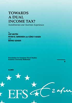 European Fiscal Studies: Towards a Dual Income Tax? Scandinavian and Austrian Experiences