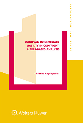 European Intermediary Liability in Copyright. A Tort-Based Analysis by ANGELOPOULOS