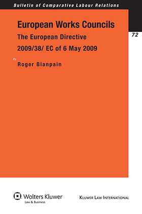 European Works Councils: Euro Directive 2009/38/EC of 6 May 2009 by Roger Blanpain