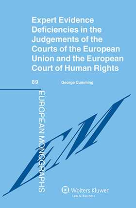 Expert Evidence Deficiencies in the Judgments of the Courts of the European Union and the European Court of Human Rights by George Cumming