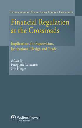 Financial Regulation At the Crossroads: Implications for Supervision, Institutional Design and Trade