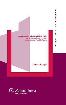 Formalities in Copyright Law. An Analysis of Their History, Rationales and Possible Future