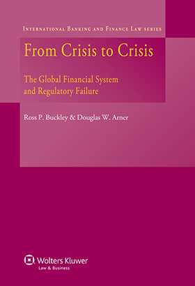 From Crisis To Crisis. The Global Financial System and Regulatory Failure