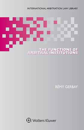 The Functions of Arbitral Institutions