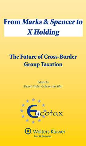 From Marks & Spencer to X Holding. The Future of Cross-Border Group Taxation