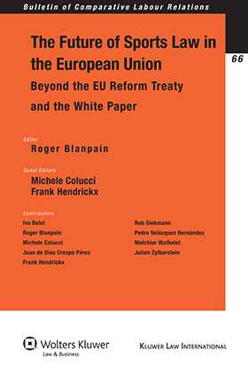 The Future of Sports Law in the European Union: Beyond the EU Reform Treaty and the White Paper by