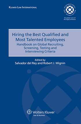 Hiring the Best Qualified & Most Talented Employees: Handbook on Global Recruiting, Screening, Testing and Interviewing Cri