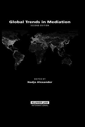 Global Trends In Mediation, Second Edition by Nadja Alexander