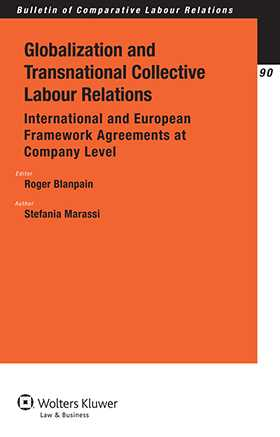 Globalization and Transnational Collective Labour Relations. International and European Framework Agreements at Company Level