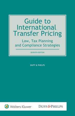 Guide to International Transfer Pricing Law Tax Planning and Compliance Strategies Seventh Edition