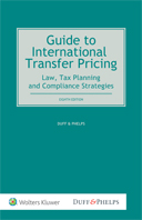 Guide to International Transfer Pricing: Law, Tax Planning and Compliance Strategies, 8th Edition by DUFF