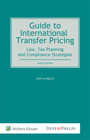 Guide to International Transfer Pricing Law Tax Planning and Compliance Strategies 8th Edition