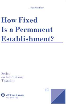 How Fixed is a Permanent Establishment? by Jean Schaffner