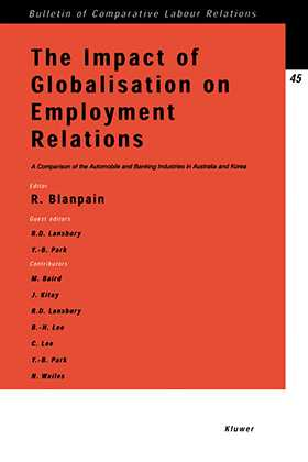Impact of Globalisation on Employment Relations, A Comparison of the Automobile and Banking Industries in Australia and Korea